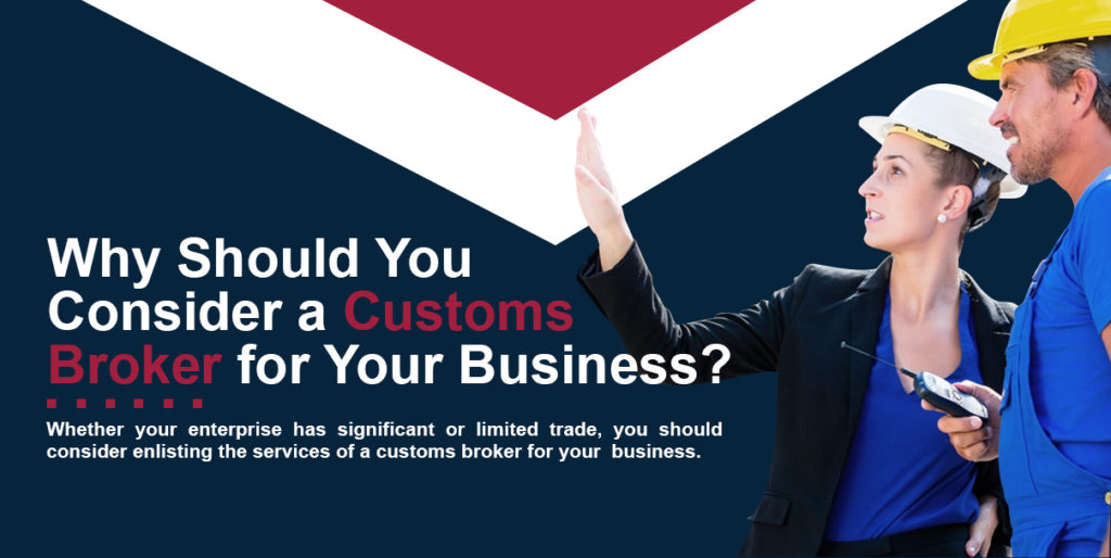 why consider customs brokers business