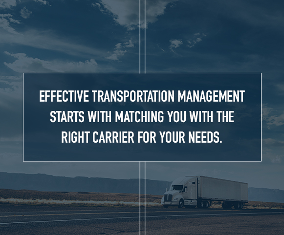 transportation management involves matching a carrier with your shipping needs