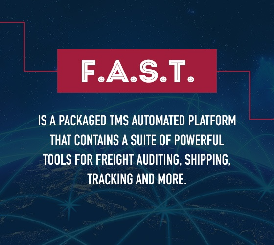 FAST Packaged TMS has tools for freight auditing and shipping