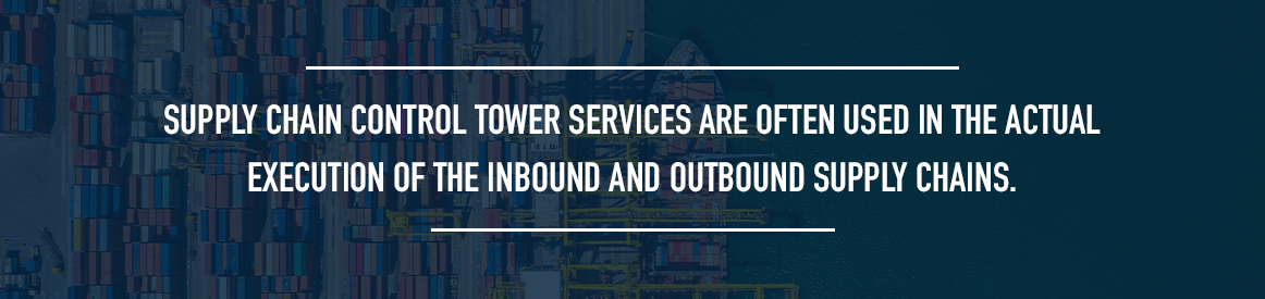 control tower services and inbound and outbound supply chains