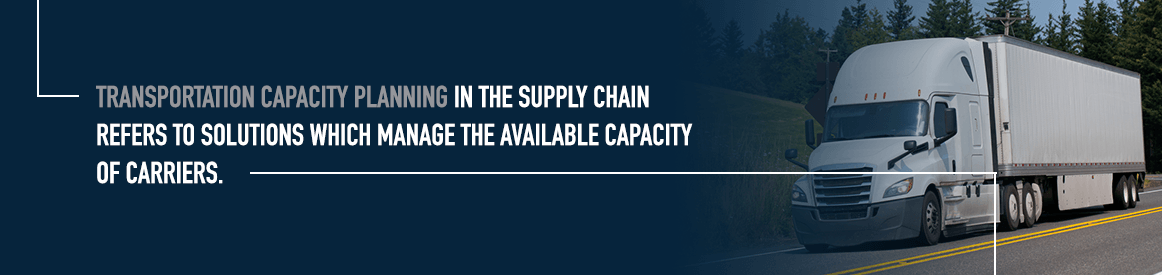 Manage the available capacity of carriers with transportation capacity planning solutions.